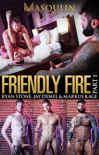 Description MasQulin - Jay Dymel, Markus Kage, Ryan Stone - Friendly Fire, Part 1