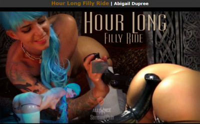 SensualPain - May 24, 2017 - Hour Long Filly Ride - Abigail Dupree