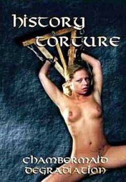 History Torture 24 - Chamber Maids Degradation