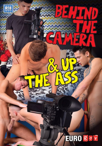 Behind The Camera And Up The Ass — Mickey Taylor, Luke Vogel, Casper Ellis