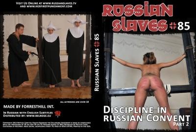 Russian Slaves No.85 Discipline in russian convent Part 2 (2013)