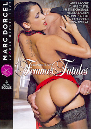 Description Pornochic 22: Femmes Fatales