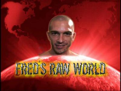 Fred's Raw World