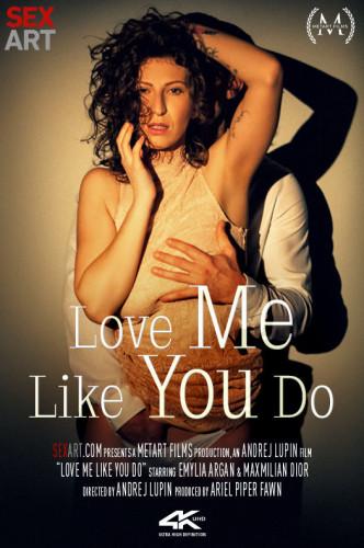 Emylia Argan - Love Me Like You Do (2020)