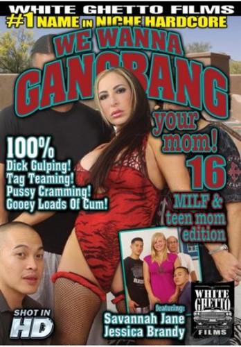 We Wanna Gangbang Your Mom 16 (2014)