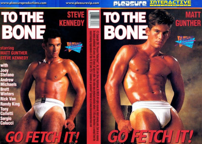 To the Bone Go Fetch It! — Steve Kennedy, Matt Gunther, Joey Stefano (1990)