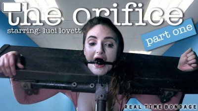 RealTimeBondage - Luci Lovett - The Orifice Part 1-3