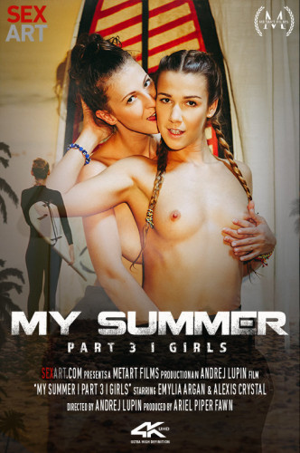 Alexis Crystal, Emylia Argan - My Summer Part 3 Girls FullHD 1080p