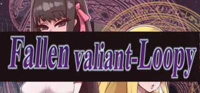 Fallen valiant-Loopy