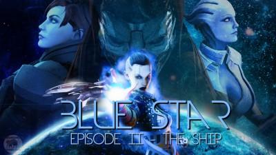 Mass Effect — Blue Star — Episode 2 - The Ship