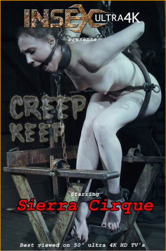 Sierra Cirque - Creep Keep (show, media video, bondage, domination)
