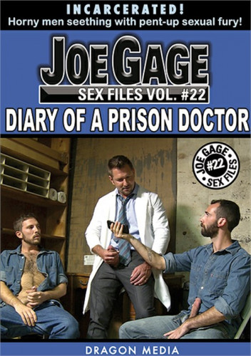 Joe Gage Sex Files vol.22: Diary of a Prison Doctor