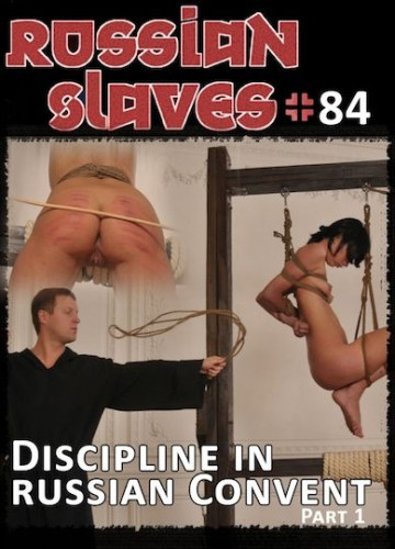 Russian Slaves 84 – Discipline In Russian Convent Part 1
