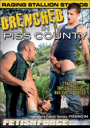 Drenched In Piss County - Hardcore Fetish Series Pissing vol.4