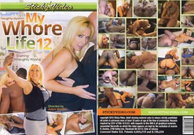 Naughty Alysha's My Whore Life Vol.12