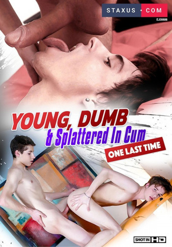 Staxus Young, Dumb & Splattered in Cum — One Last Time