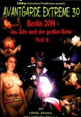 Avantgarde Extreme 39 - Berlin 2014 - Das Jahr Nach Der Grossen Krise