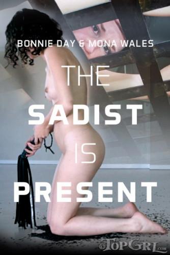 The Sadist Is Present - Bonnie Day, Mona Wales