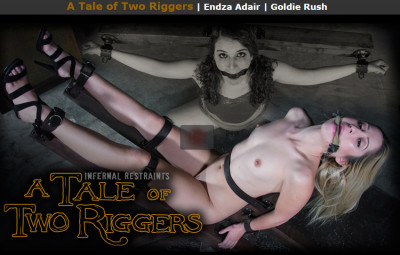 Jun 17, 2016 – A Tale Of Two Riggers – Endza Adair – Goldie Rush