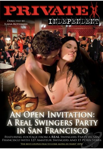 Private Independent 2: An Open Invitation: A Real Swingers' Party in San Francisco