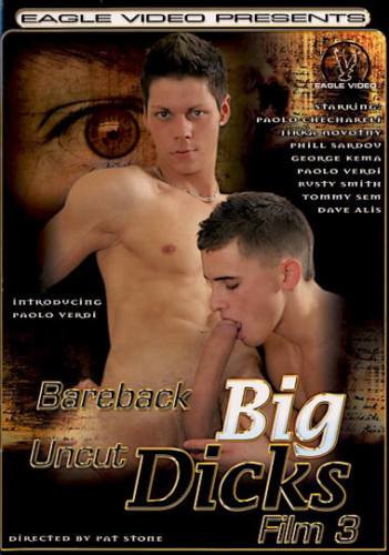 Bareback Big Uncut Dicks !vol.3