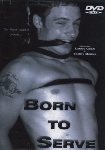 Born To Serve (Dick, Ball And Ass Punishment) - Lance Gear, Tommy Burns