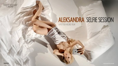 Aleksandra - Selfie Session