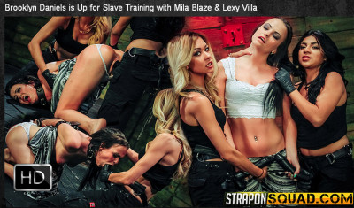 StraponSquad — Aug 28, 2015 - Brooklyn Daniels is Up for Slave Training with Mila Blaze & Lexy Villa