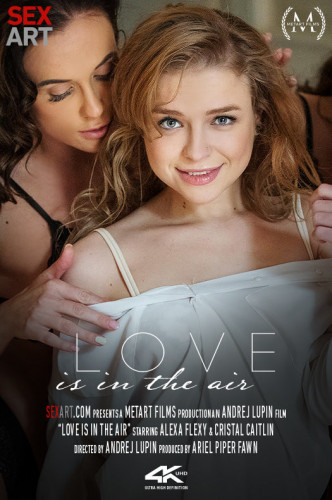 Cristal Caitlin, Alexa Flexy — Love Is In The Air (2019)