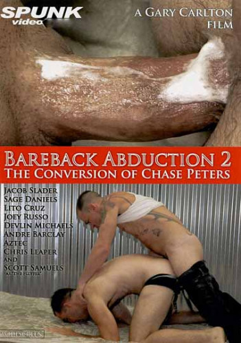Description Bareback Abduction vol.2 The Conversion of Chase Peters