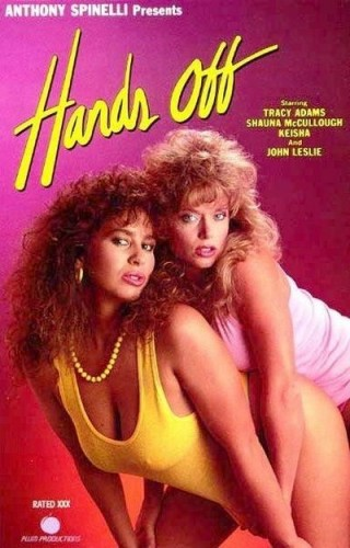 Hands Off (1987) - Starring Shanna McCullough, Keisha, & Tracey Adams