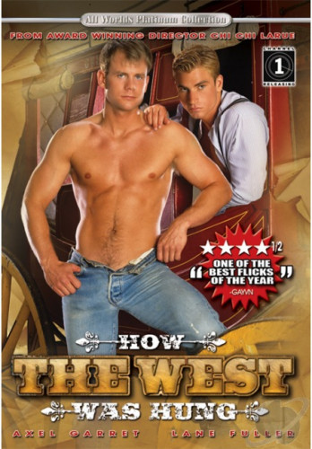 How The West Was Hung (1999) — Axel Garret, Lane Fuller, Chad Savage