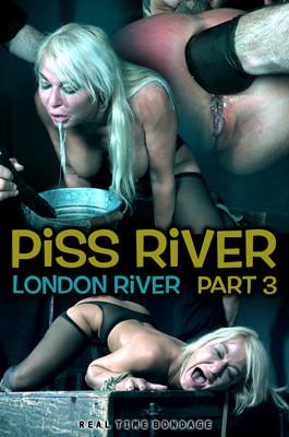 Piss River Part 3, London River