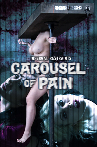 Infernal Restraints - Carousel of Pain with Nyssa Nevers & Nadia White