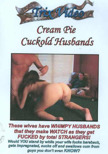 Cream Pie Cuckold Husbands