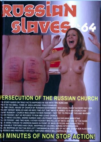 Russian Slaves 64-Persecution Of Russian Church