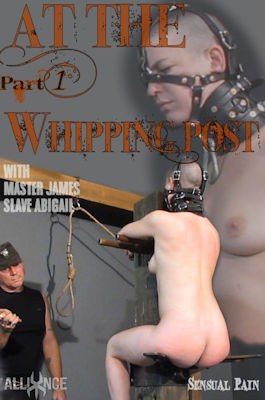 At The Whipping Post part 1 - Abigail Dupree and Master James