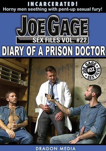 Joe Gage Sex Files vol 22 - Diary of a Prison Doctor