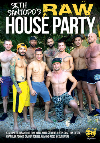 Seth Santoro's Raw House Party — FullHD 1080p