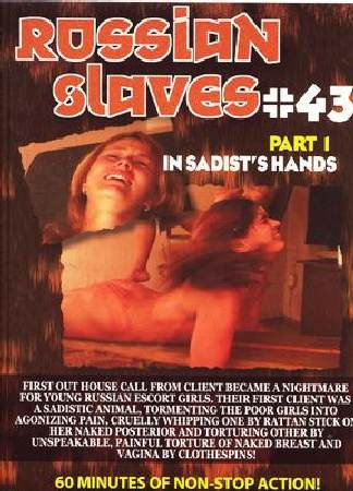 Russian Slaves 43. Part 1. In Sadist's Hands & Interview In Moscow (2005)