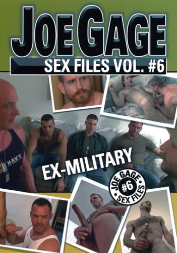 Joe Gage Sex Files Vol.6: Ex-Military