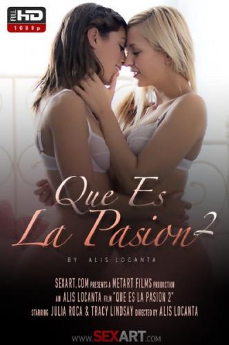 Julia Roca, Tracy Lindsay - Que Es La Pasion - SexArt - FullHD 1080p
