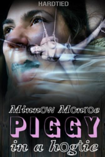 Piggy In a Hogtie – Minnow Monroe