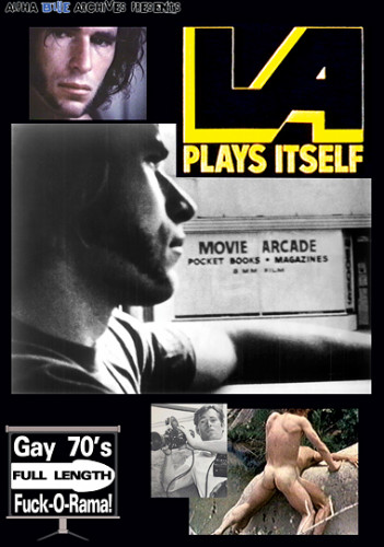 L.a. Plays Itself Bareback (1972) — Fred Halsted, Joseph Yale, Jim Frost