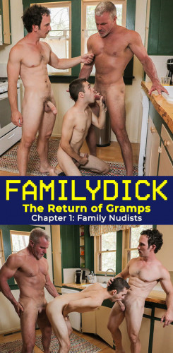 The Return of Gramps Chapter – pt.1 Family Nudists