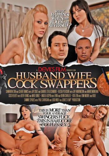 Husband-Wife Cock Swappers Part 1 (2014)