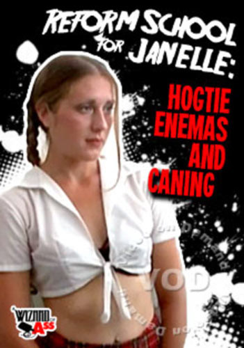 Reform School For Janelle – Hogtie Enemas And Caning