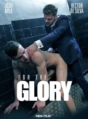 Men At Play - For the Glory - Hector De Silva and Josh Milk