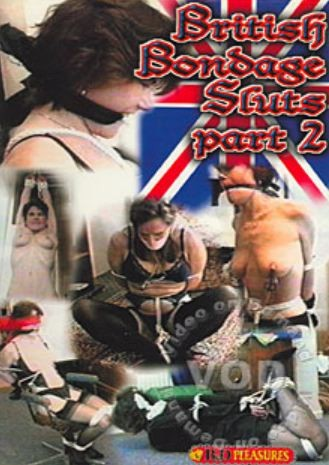 B&D Pleasures - British Bondage Sluts Part 2