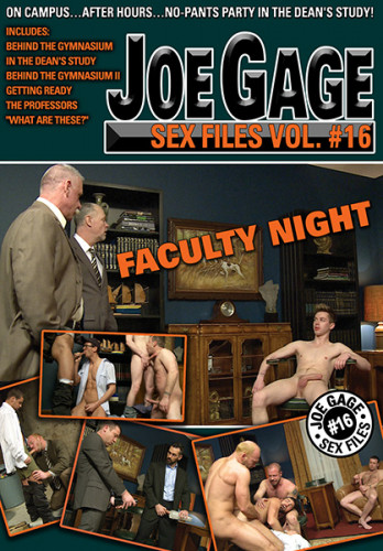 Joe Gage Sex Files Vol.16 - Faculty Night — 720p